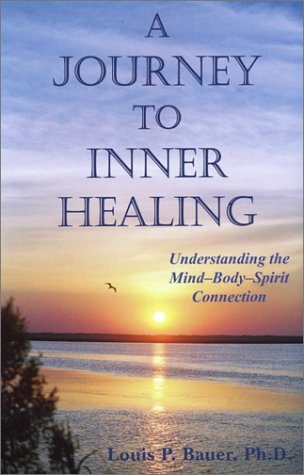 9780972062299: A Journey to Inner Healing: Understanding the Mind-Body-Spirit Connection