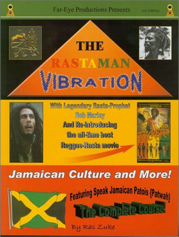 9780972063500: The Rastaman Vibration: With Rasta, Bob Marley, Jamaican Patois {Patwah}, and Dancehall Reggae