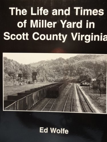 The life and times of Miller Yard in Scott County, Virginia (0972069208) by Ed Wolfe
