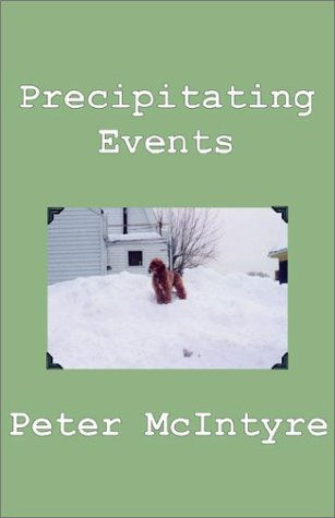 Precipitating Events (0972070567) by Peter McIntyre