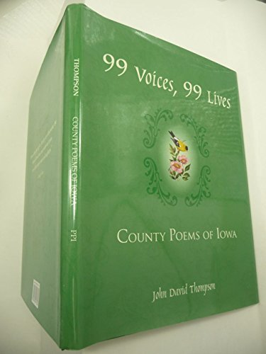 99 Voices, 99 Lives: County Poems of Iowa: John David Thompson