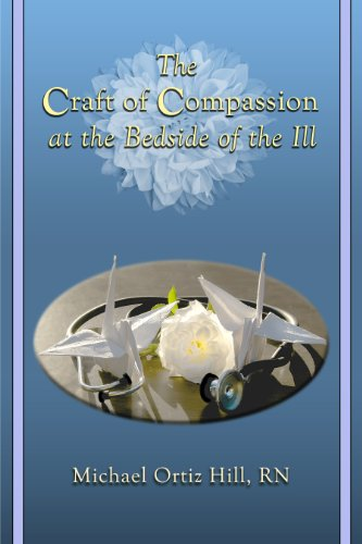 9780972071871: The Craft of Compassion at the Bedside of the Ill