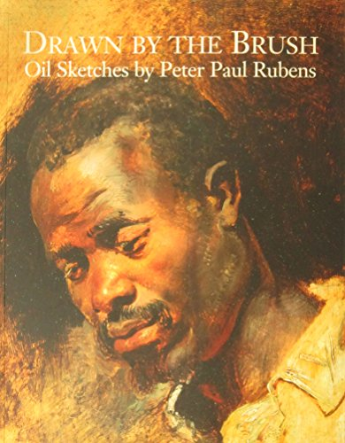 9780972073684: Drawn by the Brush: Oil Sketches by Peter Paul Rubens