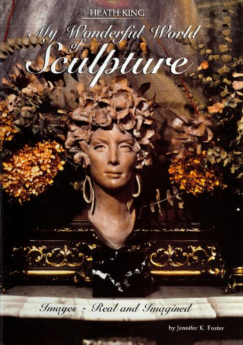 9780972074773: Heath King: My Wonderful World of Sculpture - Images, Real and Imagined