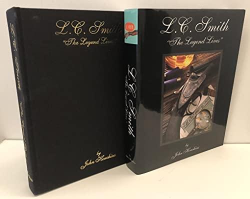 9780972074797: L.C. Smith - The Legend Lives