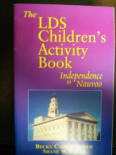 9780972078207: The LDS children's activity book: Independence to Nauvoo
