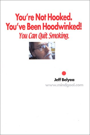 You're Not Hooked, You've Been Hoodwinked! You: Jeff Belyea