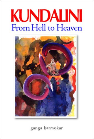 9780972079730: Kundalini from Hell to Heaven