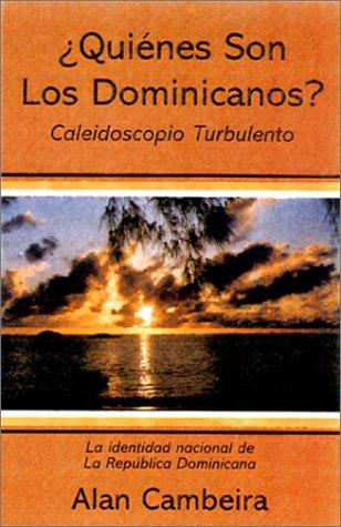 9780972082105: ¿Quiénes Son Los Dominicanos? Caleidoscopio Turbulento