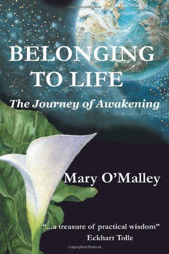 Belonging to Life: The Journey of Awakening: Mary O'Malley