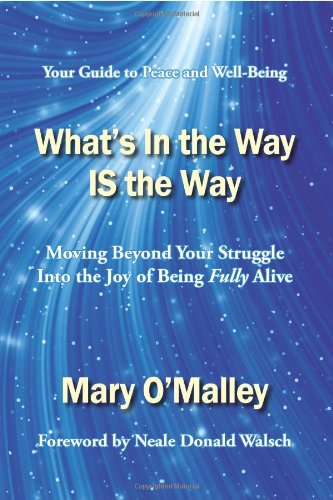 Whats in the Way Is the Way 9780972084888 Mary O'Malley invites you on a journey back to yourself and to a trust-filled connection with life. On this journey, you will discover h
