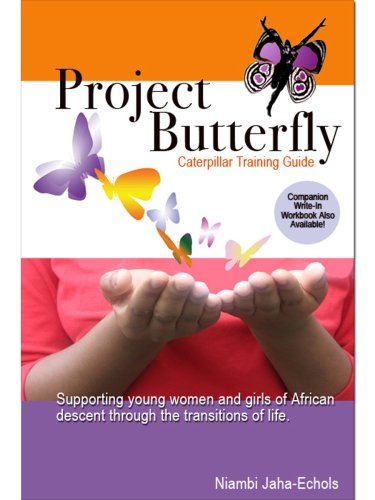 9780972085427: Project Butterfly: Caterpillar Training Guide: Supporting Young Women and Girls of African descent Trough the Transitions of Life