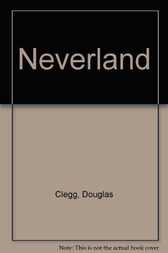 NEVERLAND: Clegg, Douglas