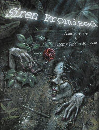 Siren Promised: Jeremy Robert Johnson; Alan M. Clark
