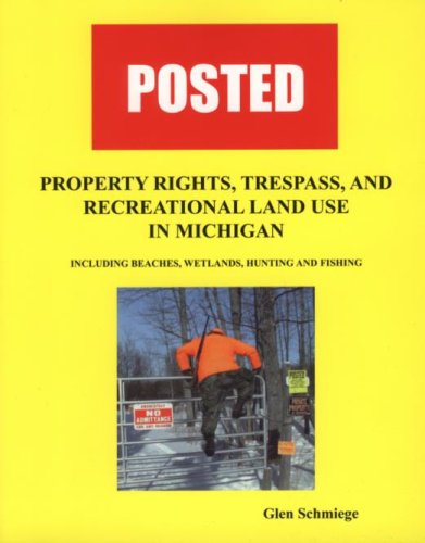 9780972091053: Posted, Property Rights, Trespass, and Recreational Land Use in Michigan