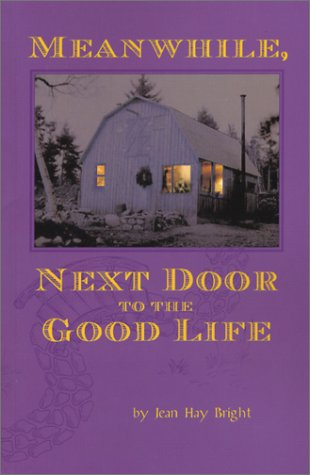 9780972092418: Meanwhile, Next Door to the Good Life