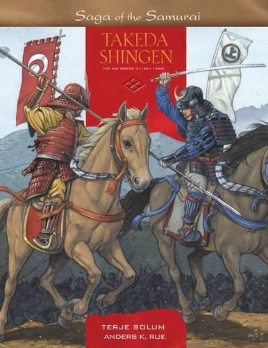 9780972092524: Takeda Shingen: The Kai Takeda 1521-1548: The Kai Tekeda 3 (1521-1548) (Saga of the Samurai)