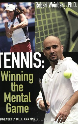 Tennis: Winning the Mental Game (0972094008) by Robert Weinberg