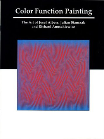 Color Function Painting: The Art of Josef: Neil K. Rector,