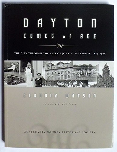 Dayton Comes of Age - Through the eyes of John H. Patterson