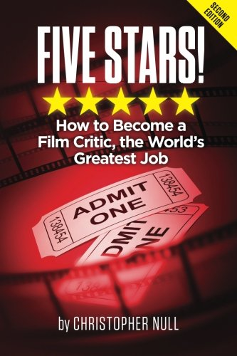 9780972098113: Five Stars!: How To Become A Film Critic, The World's Greatest Job