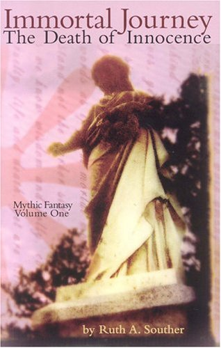 Immortal Journey: The Death of Innocence (Mythic: Souther, Ruth A.