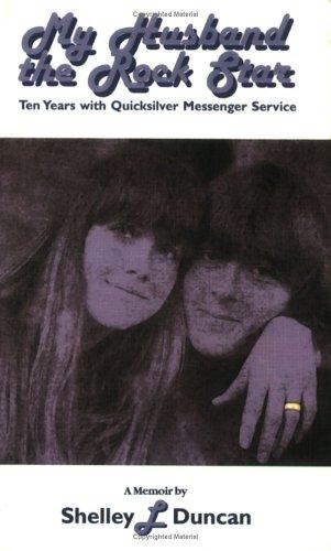 9780972101806: My Husband the Rock Star: Ten Years With Quicksilver Messenger Service: A Memoir