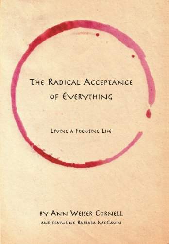 9780972105835: The Radical Acceptance of Everything: Living a Focusing Life