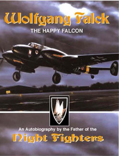 9780972106016: Wolfgang Falck: The Happy Falcon: An Autobiography by the Father of the Night Fighters