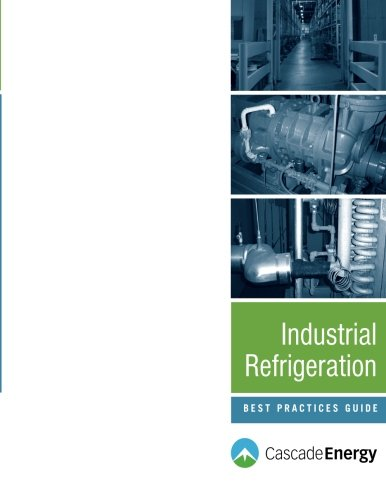 9780972107792: Industrial Refrigeration Best Practices Guide