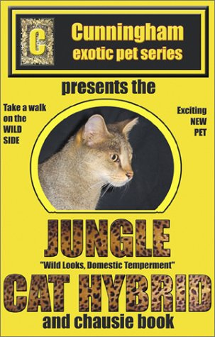 Jungle Cat Hybrid: A Whole New Breed of Cat: Charles Duane Cunningham