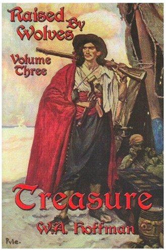 9780972109840: Treasure: Raised by Wolves, Volume Three