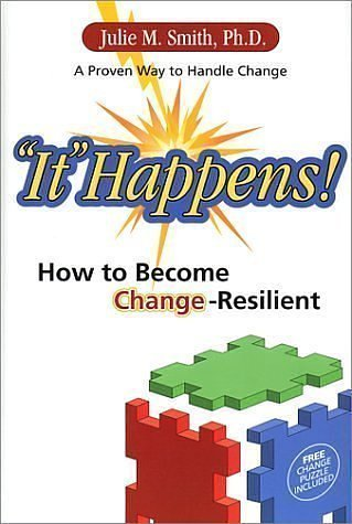 9780972110303: It Happens!: How to Become Change-Resilient [With Change Puzzle]