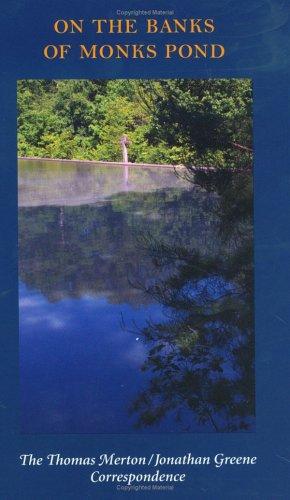 On the Banks of Monks Pond: The: Greene, Jonathan; Merton,
