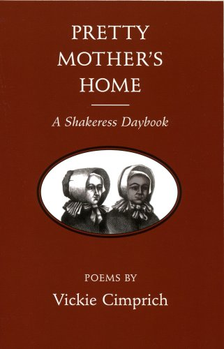 PRETTY MOTHER'S HOME A Shakeress Daybook: Cimprich, Vickie