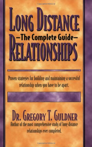 Long Distance Relationships: The Complete Guide: Guldner MD MS, Gregory