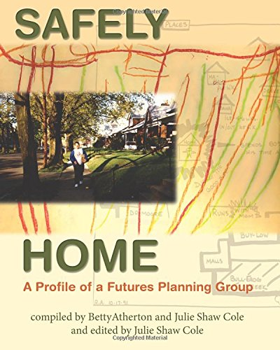 9780972118927: Safely Home: A Profile of a Futures Planning Group