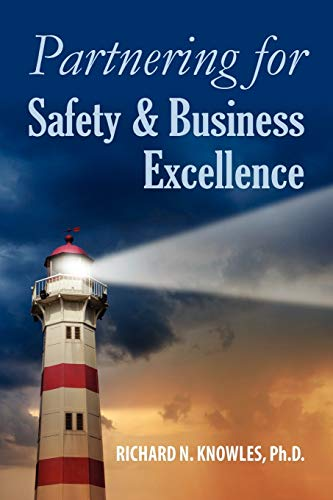 Partnering for Safety & Business Excellence: Richard N. Knowles