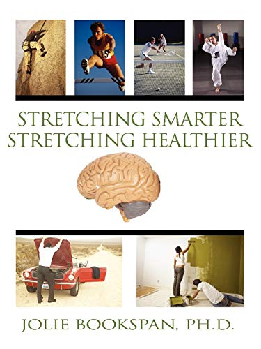 9780972121460: Stretching Smarter Stretching Healthier