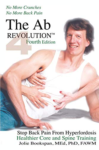 9780972121484: The Ab Revolution Fourth Edition - No More Crunches No More Back Pain