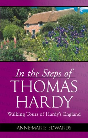 In the Steps of Thomas Hardy: Walking: Edwards, Anne-Marie