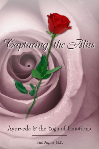 9780972123334: Capturing the Bliss: Ayurveda & the Yoga of Emotions