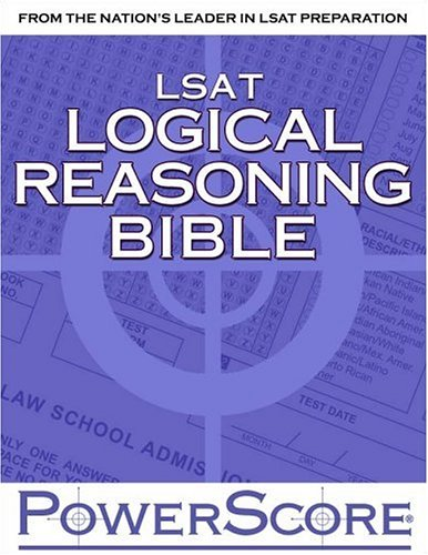 9780972129619: The PowerScore LSAT Logical Reasoning Bible: A Comprehensive System for Attacking the Logical Reasoning Section of the LSAT