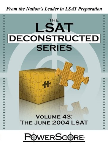 9780972129671: The LSAT Deconstructed Series, Volume 43: The June 2004 LSAT