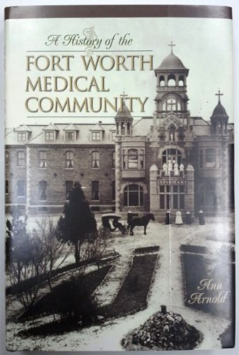 9780972129701: A History of the Fort Worth Medical Community