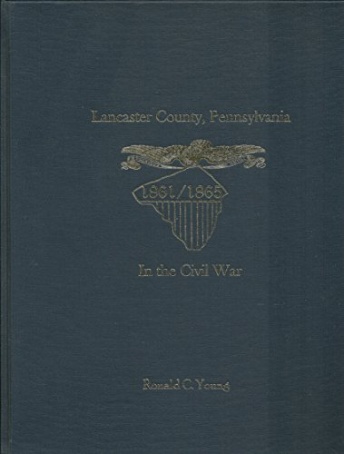 Lancaster County, Pennsylvania, in the Civil War [SIGNED]