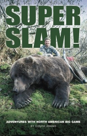 9780972132114: Super Slam: Adventures With North American Big Game