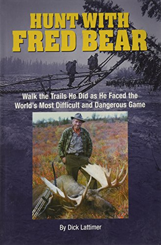 9780972132145: Hunt With Fred Bear