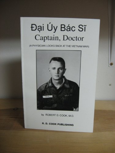 Dai Uy Bac Si Captain Doctor A: Robert Cook