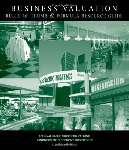 9780972133029: Business Valuation Rules of Thumb and Formula Resource Guide: An Invaluable Guide for Valuing Hundreds of Different Businesses